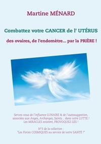 """""""LES FORCESCOSMIQUES AU SERVICE DE VOTRE SANTE!"""" - 0-3/-. - COMBATTEZ VOTRE CANCER DE L'UTERUS - DES"""