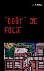 """""""COUT"""" DE FOLIE"""