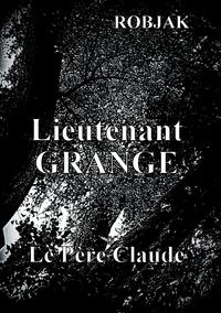 LIEUTENANT GRANGE LE PERE CLAUDE
