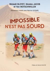 IMPOSSIBLE N'EST PAS SOURD - IMPOSSIBLE N EST PAS