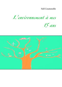 L ENVIRONNEMENT A MES 15 ANS