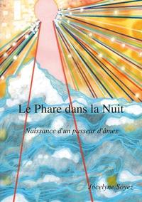 LE PHARE DANS LA NUIT - NAISSANCE D UN PASSEUR D AMES