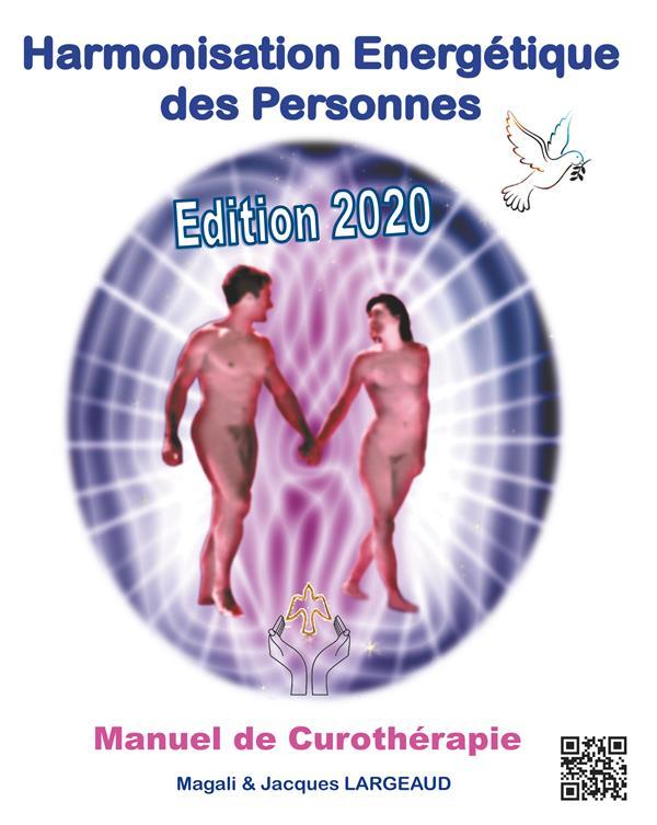 HARMONISATION ENERGETIQUE DES PERSONNES - MANUEL DE CUROTHERAPIE 2020