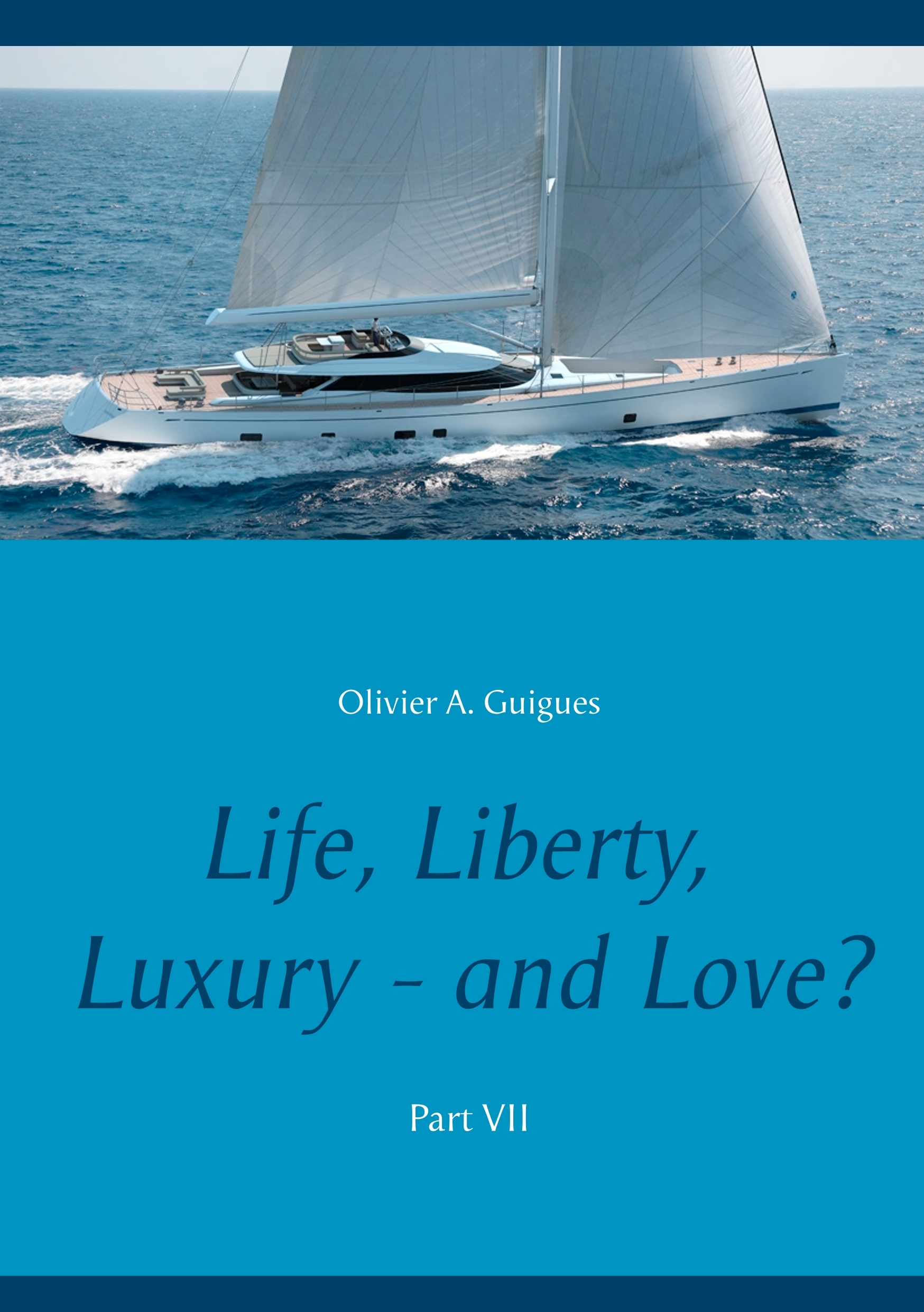 LIFE LIBERTY LUXURY - AND LOVE? - T07 - LIFE, LIBERTY, LUXURY - AND LOVE? PART VII
