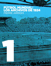 LA OTRA HISTORIA DEL FUTBOL - T01 - FUTBOL MUNDIAL: LOS ARCHIVOS DE 1924 - PRUEBAS DOCUMENTALES DE Q