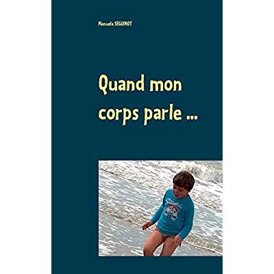 QUAND MON CORPS PARLE... - DES SENTIMENTS MALGRE L'AUTISME