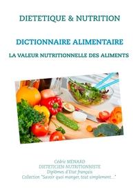 SAVOIR QUOI MANGER, TOUT SIMPLEMENT... - T- - DICTIONNAIRE DE LA VALEUR NUTRITIONNELLE DES ALIMENTS