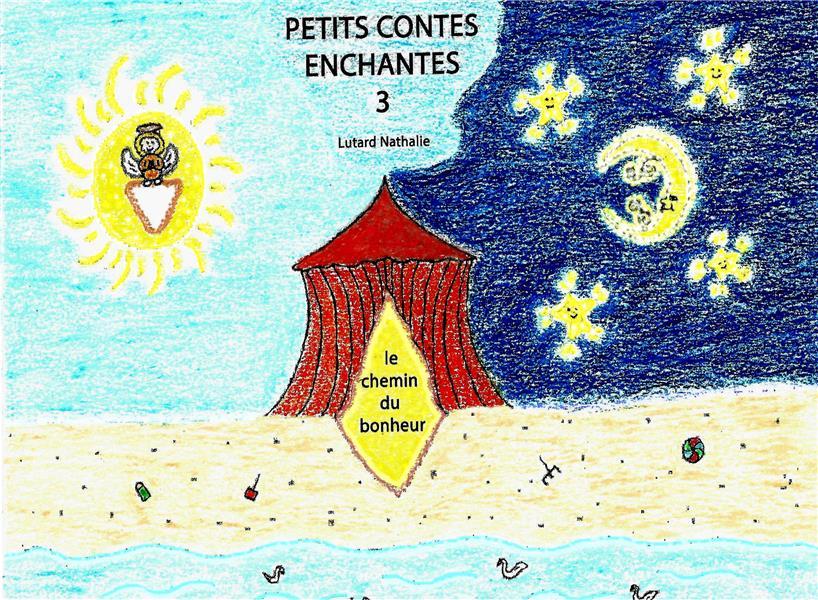 PETITS CONTES ENCHANTES - T03 - PETITS CONTES ENCHANTES 3 - LE CHEMIN DU BONHEUR