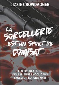 LACETS ROUGES & MAGIE NOIRE - T01 - LA SORCELLERIE EST UN SPORT DE COMBAT - LES TRIBULATIONS DE LESB
