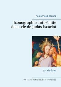 ICONOGRAPHIE ANTISEMITE DE LA VIE DE JUDAS ISCARIOT - ART CHRETIEN