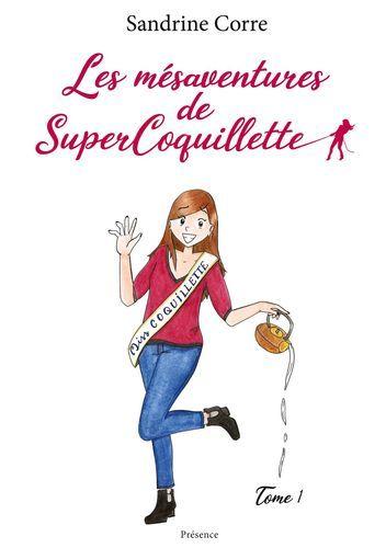 LES MESAVENTURES DE SUPERCOQUILLETTE - RECUEIL HUMOUR ADULTE - ADOS