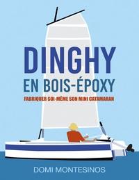FABRIQUER SOI-MEME SON MINI-CATAMARAN - DINGHY EN BOIS/EPOXY