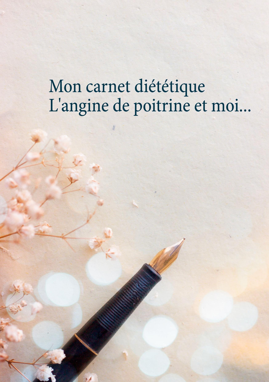 MON CARNET DIETETIQUE : L'ANGINE DE POITRINE ET MOI...