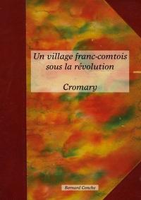 UN VILLAGE FRANC COMTOIS SOUS LA REVOLUTION CROMARY