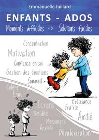 ENFANTS ET ADOS - MOMENTS DIFFICILES, SOLUTIONS FACILES