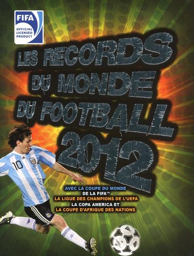 LES RECORDS DU MONDE DU FOOTBALL FIFA 2012