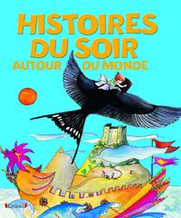 HISTOIRES DU SOIR - AUTOUR DU MONDE (NOUVELLE EDITION)
