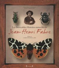 LES INCROYABLES HISTOIRES NATURELLES DE JEAN-HENRIFABRE