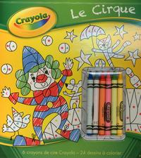 CRAYOLA - LE CIRQUE