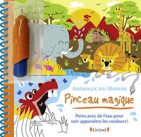 PINCEAU MAGIQUE - ANIMAUX DU MONDE - PEINS AVEC DE L'EAU POUR VOIR APPARAITRE LES COULEURS !