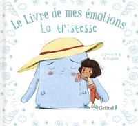 LE LIVRE DE MES EMOTIONS - LA TRISTESSE