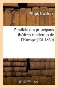 PARALLELE DES PRINCIPAUX THEATRES MODERNES DE L'EUROPE ET DES MACHINES THEATRALES FRANCAISES
