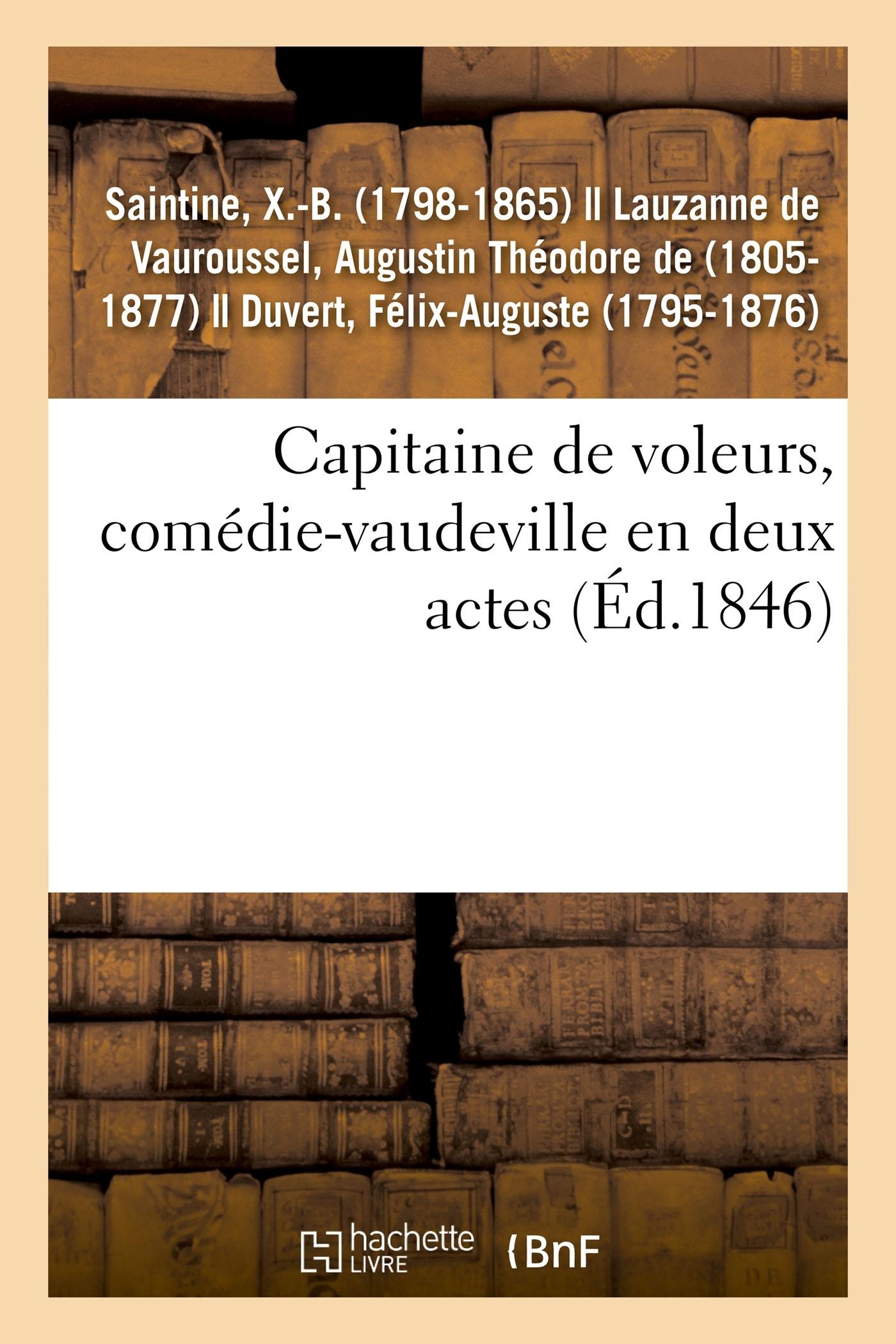 CAPITAINE DE VOLEURS, COMEDIE-VAUDEVILLE EN DEUX ACTES