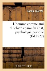 L'HOMME COMME AMI DU CHIEN ET AMI DU CHAT, PSYCHOLOGIE PRATIQUE