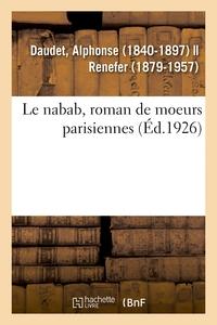 LE NABAB, ROMAN DE MOEURS PARISIENNES