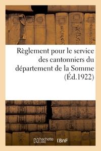 REGLEMENT POUR LE SERVICE DES CANTONNIERS DU DEPARTEMENT DE LA SOMME - DE NOVARSENOBENZOL QUATRE DOS