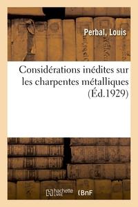 CONSIDERATIONS INEDITES SUR LES CHARPENTES METALLIQUES - 1RE ARMEE, GROUPE D'ARMEES DE L'EST, ARMEES