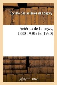 ACIERIES DE LONGWY, 1880-1930 - COMMERCIALE. SOCIETES EN NOM COLLECTIF. SOCIETES EN COMMANDITE SIMPL