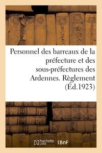 PERSONNEL DES BARREAUX DE LA PREFECTURE ET DES SOUS-PREFECTURES DU DEPARTEMENT DES ARDENNES - DE CON