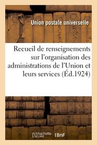 RECUEIL DE RENSEIGNEMENTS SUR L'ORGANISATION DES ADMINISTRATIONS DE L'UNION - ET SUR LEURS SERVICES