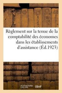 REGLEMENT SUR LA TENUE DE LA COMPTABILITE DES ECONOMES DANS LES ETABLISSEMENTS PUBLICS D'ASSISTANCE