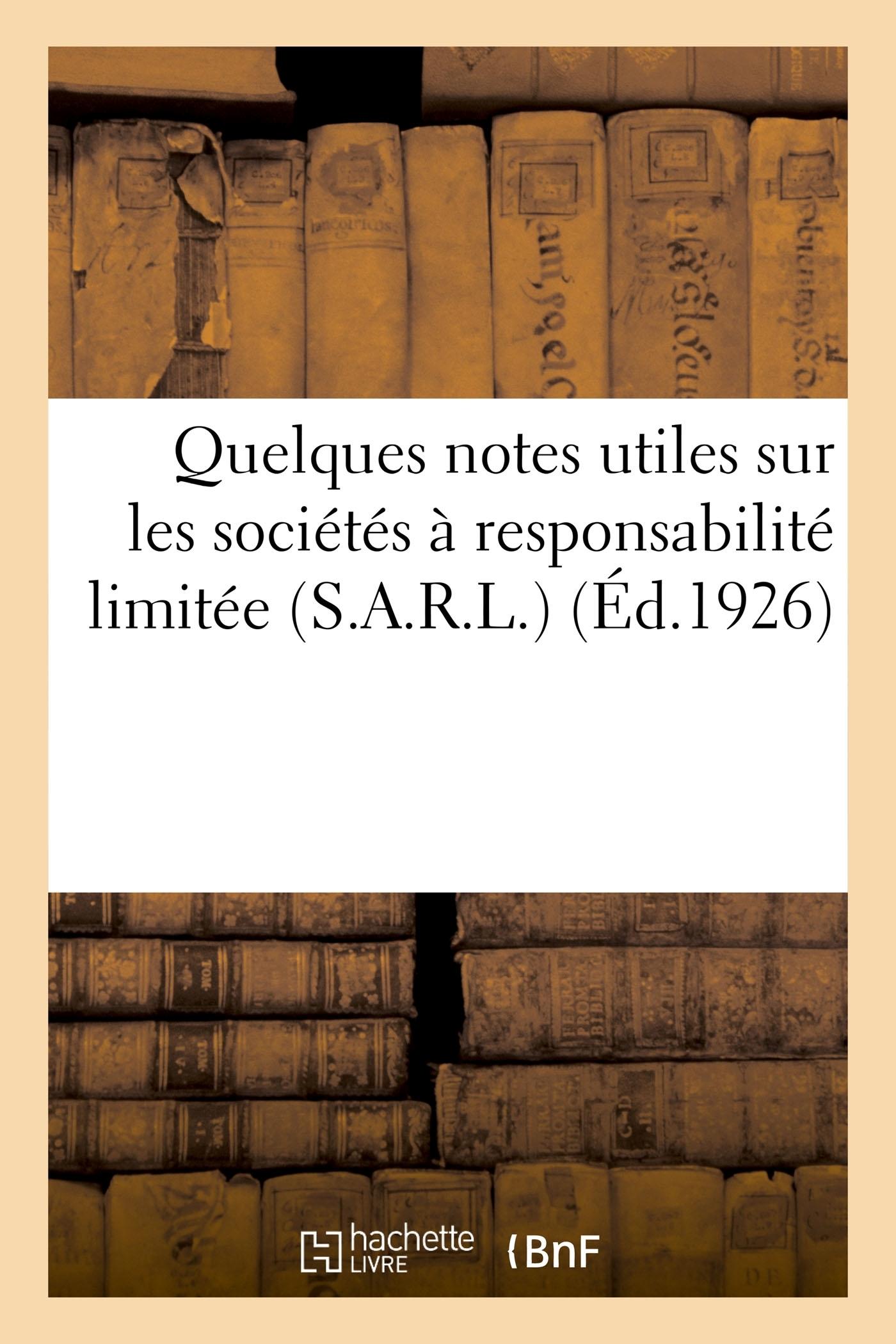 QUELQUES NOTES UTILES SUR LES SOCIETES A RESPONSABILITE LIMITEE (S.A.R.L.)