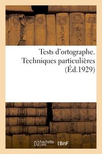 TESTS D'ORTOGRAPHE. TECHNIQUES PARTICULIERES