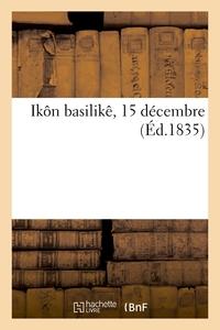 IKON BASILIKE, 15 DECEMBRE