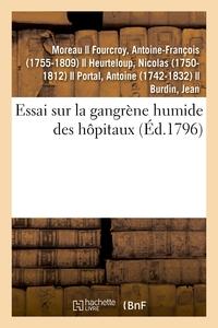 ESSAI SUR LA GANGRENE HUMIDE DES HOPITAUX , D'APRES L'ETAT ACTUEL DES CONNOISSANCES CHIMIQUES - ET P
