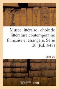 MUSEE LITTERAIRE, CHOIX DE LITTERATURE CONTEMPORAINE FRANCAISE ET ETRANGERE. SERIE 20