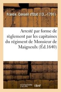 ARRESTE PAR FORME DE REGLEMENT PAR LES CAPITAINES DU REGIMENT DE MONSIEUR DE MAIGNEULX