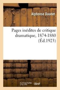 PAGES INEDITES DE CRITIQUE DRAMATIQUE, 1874-1880