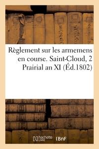 REGLEMENT SUR LES ARMEMENS EN COURSE. SAINT-CLOUD, 2 PRAIRIAL AN XI