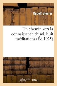 UN CHEMIN VERS LA CONNAISSANCE DE SOI, HUIT MEDITATIONS