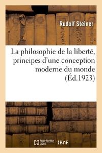 LA PHILOSOPHIE DE LA LIBERTE, PRINCIPES D'UNE CONCEPTION MODERNE DU MONDE - RESULTATS DE L'EXPERIENC