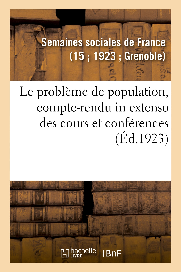 LE PROBLEME DE POPULATION, COMPTE-RENDU IN EXTENSO DES COURS ET CONFERENCES