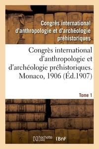 CONGRES INTERNATIONAL D'ANTHROPOLOGIE ET D'ARCHEOLOGIE PREHISTORIQUES, COMPTE RENDU - 13E SESSION, M