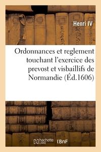 ORDONNANCES ET REGLEMENT TOUCHANT L'EXERCICE DES PREVOST ET VISBAILLIFS DE NORMANDIE