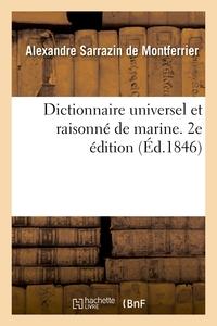 DICTIONNAIRE UNIVERSEL ET RAISONNE DE MARINE. 2E EDITION - ARCHITECTURE ET LA TACTIQUE NAVALES, ART