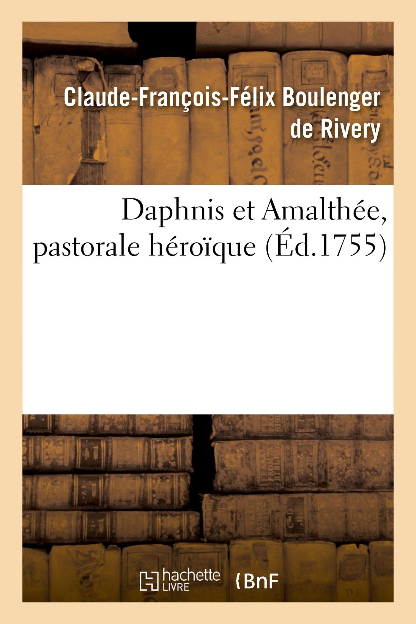 DAPHNIS ET AMALTHEE, PASTORALE HEROIQUE